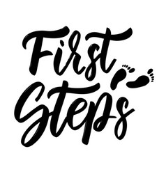 first steps hand drawn lettering isolated vector image