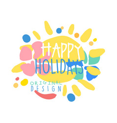 Happy holidays original design logo colorful hand vector