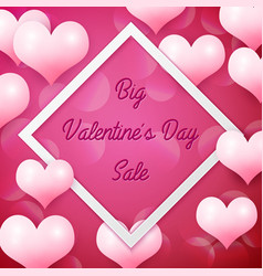 big valentines day sale with white square frame vector image