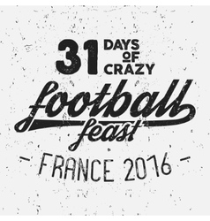 France europe 2016 Football feast typography label vector image