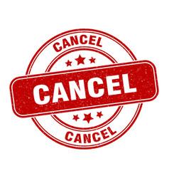 Cancel stamp cancel label round grunge sign vector