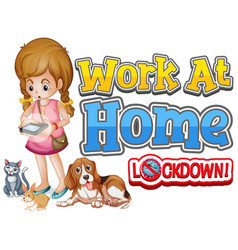 Font design for work from home with girl and pet vector