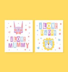 I love mummy i love daddy card template cute vector