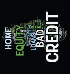 z home equity loans bad credit text background vector image vector image