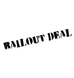 Bailout Deal rubber stamp vector image