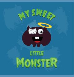 My sweet little monster card design vector