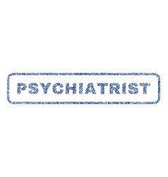 Psychiatrist textile stamp vector