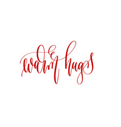 warm hugs - hand lettering inscription text to vector image