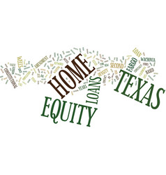 Z home equity loans in texas text background word vector