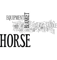 when do you need horse equipment text word cloud vector image