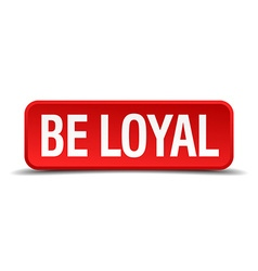 be loyal red three-dimensional square button vector image