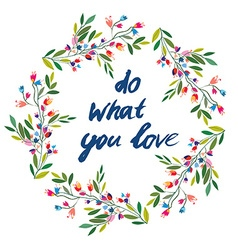 Do what you love floral motivational card vector image