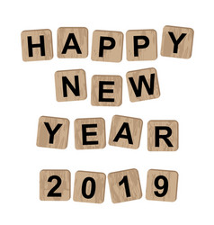 happy new year 2019 message on wooden blocks vector image