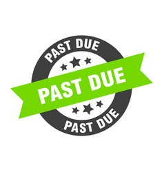 Past due sign past due black-green round ribbon vector