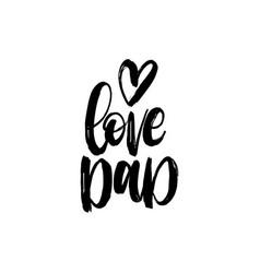 love dad calligraphic inscription vector image