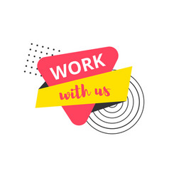 Work with us badge label vector