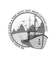 Fishing ship emblem with proverb vector
