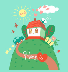 Home is where your heart is card with cute house vector
