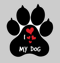 i love my dog animal foot paw print button badge vector image vector image