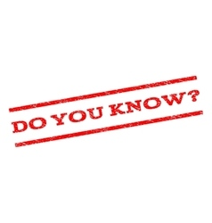 Do You Know Question Watermark Stamp vector
