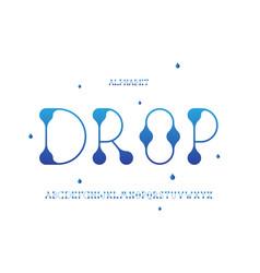 Drop font alphabet vector