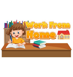 Font design for work from home with girl doing vector