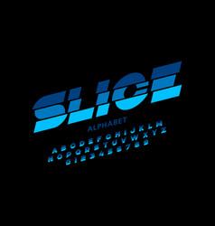 modern sliced font design alphabet letters and vector image
