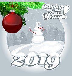 2019 happy new year snowman and christmas ball vector image