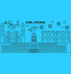 cuba havana city winter holidays skyline merry vector image