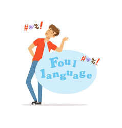 Foul language man swearing bad habit vector