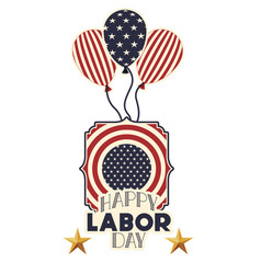 Happy labor day with emblem and balloons icon vector