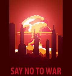 Nuclear explosion in the city usa say no to war vector