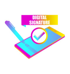 digital signature isometric smartphone on a white vector image