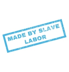 Made by slave labor rubber stamp vector