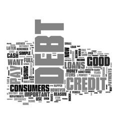 When is debt good text word cloud concept vector