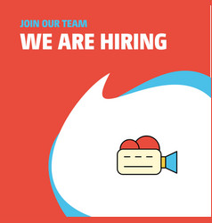 Join our team busienss company camcoder we are vector