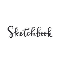 Modern calligraphy of sketchbook in black vector