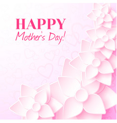 happy mothers day greeting card with pink flowers vector image vector image