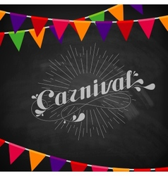 Carnival on the blackboard with festive flags vector