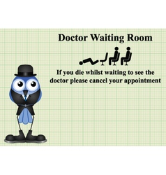 Comical doctor waiting room sign vector image