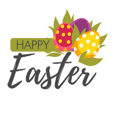 happy easter wish with colored eggs and plant vector image
