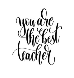 you are best teacher - hand lettering vector image