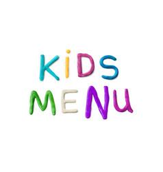 Handmade modeling clay words kids menu vector