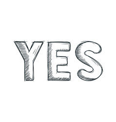 yes text hand drawn sketch pencil drawing style vector image