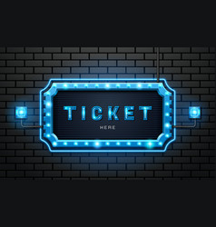 light neon sign ticket on brick wall background vector image