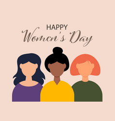 womens day card with three women standing together vector image