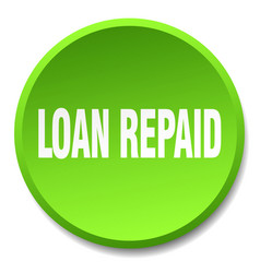Loan repaid green round flat isolated push button vector