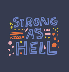 strong as hell girl power quote flat vector image