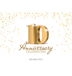 Anniversary 10 gold 3d numbers vector