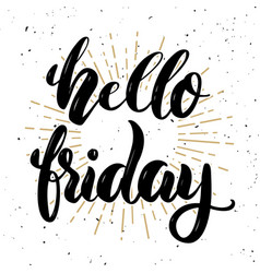 hello friday hand drawn motivation lettering vector image